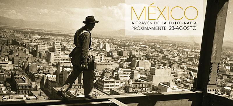 EN EL MUNAL: MÉXICO A TRAVÉS DE LA FOTOGRAFÍA