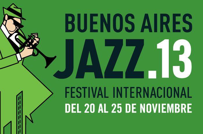 BUENOS AIRES JAZZ.13 FESTIVAL INTERNACIONAL