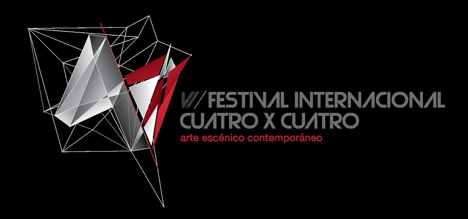 VI FESTIVAL INTERNACIONAL CUATRO X CUATRO / ARTE ESCÉNICO CONTEMPORÁNEO